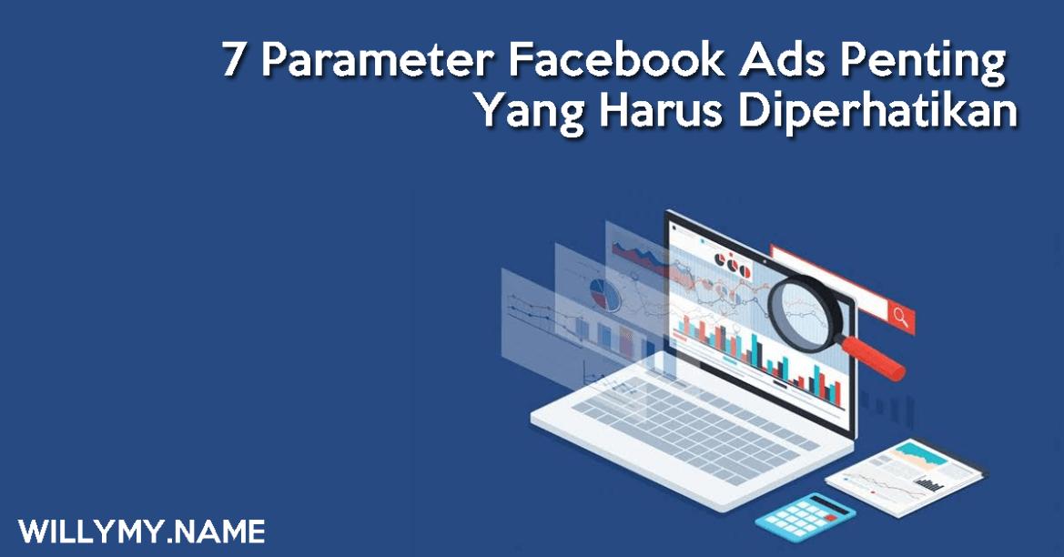 7 Parameter Facebook Ads Penting Yang Harus Diperhatikan