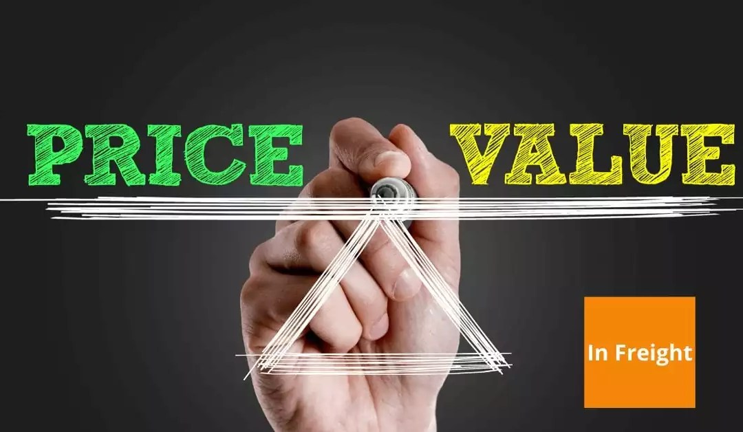 Why You Should Look For Value Over Price in Freight