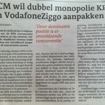 ACM gaat KPN en VodafoneZiggo aanpakken ivm monopoliepositie