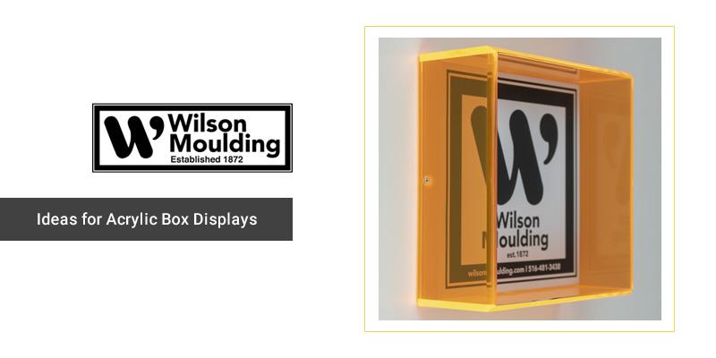 Ideas for Acrylic Box Displays