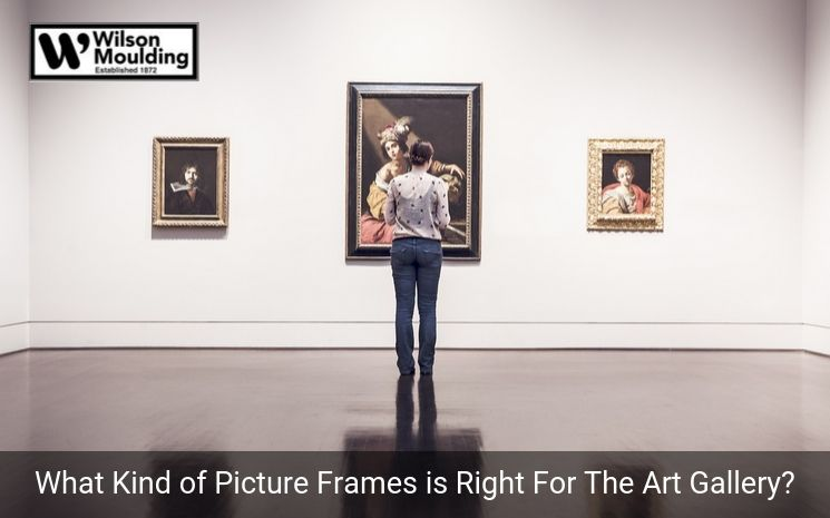 What Kind of Picture Frames is Right For The Art Gallery