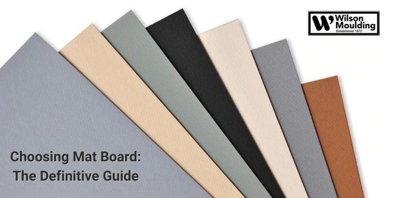 Choosing Mat Board_ The Definitive Guide