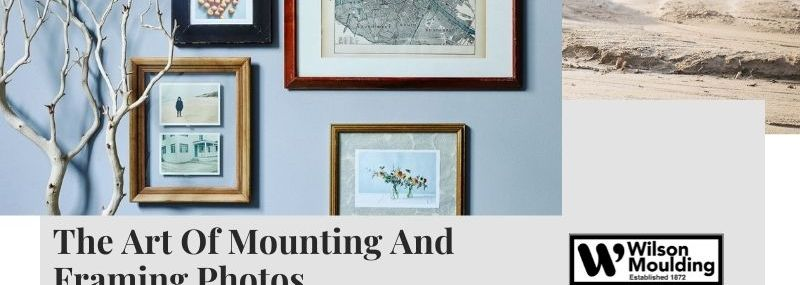 The Art Of Mounting And Framing Photos