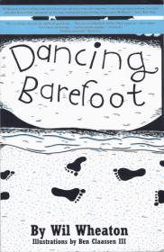 Dancing Barefoot by Wil Wheaton