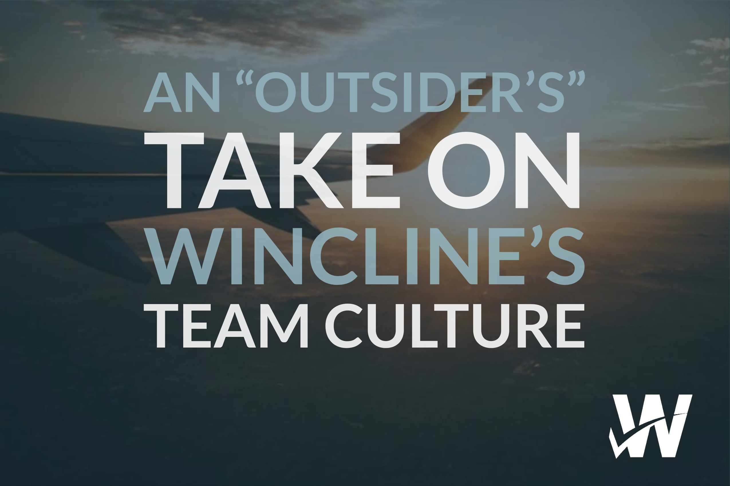 "An ""Outsider's"" Take on Wincline's Team Culture"