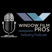 Window Film Pros Industry Podcast Hosted by Patric Fransko