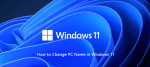 How to Rename PC in Windows 11? [ 2 Ways]