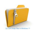 How to Zip and Unzip Files in Windows 11?