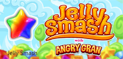 Jelly Smash with Angry Gran