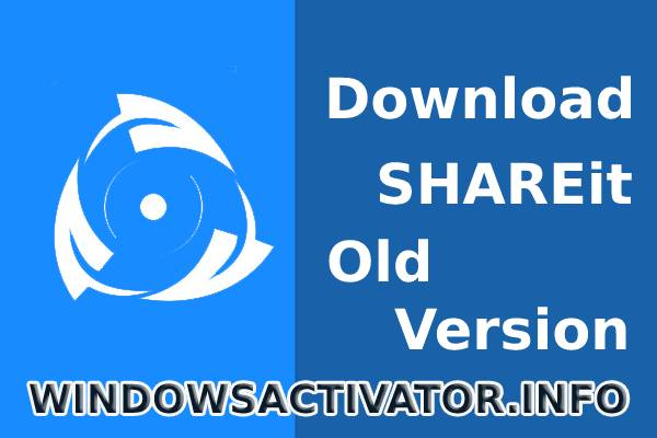 SHAREit Old Version – SHAREit for Windows 10 – Download APK (2019)