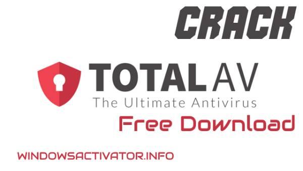 Total AV Antivirus 2020 Crack - Free Download Crack and Activation Key