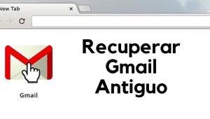 Recuperar Antiguo Gmail