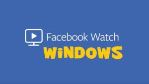Facebook Watch en Windows