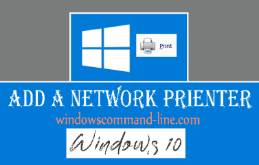 How to Add Network Printer in Windows 10 - Step by Step