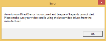 an unknown directx error has occurred and league of legends cannot start