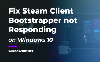steam client bootstrapper not responding