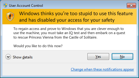 Windows thinks you're to stupid to use this feature Weekly Comic: The new UAC function UAC