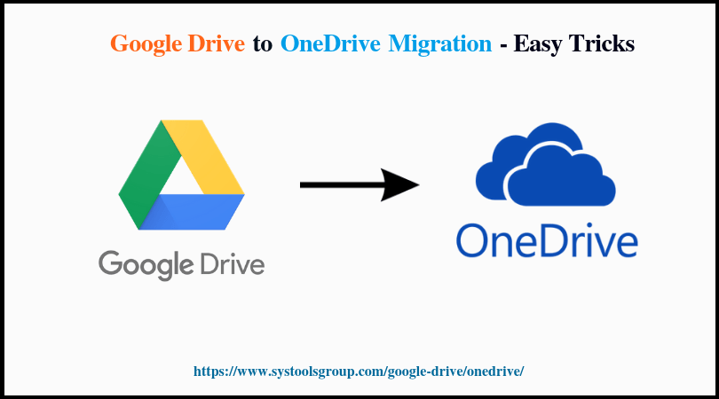 Google Drive to OneDrive Migration Perform Google Drive to OneDrive Migration Manually Step by Step