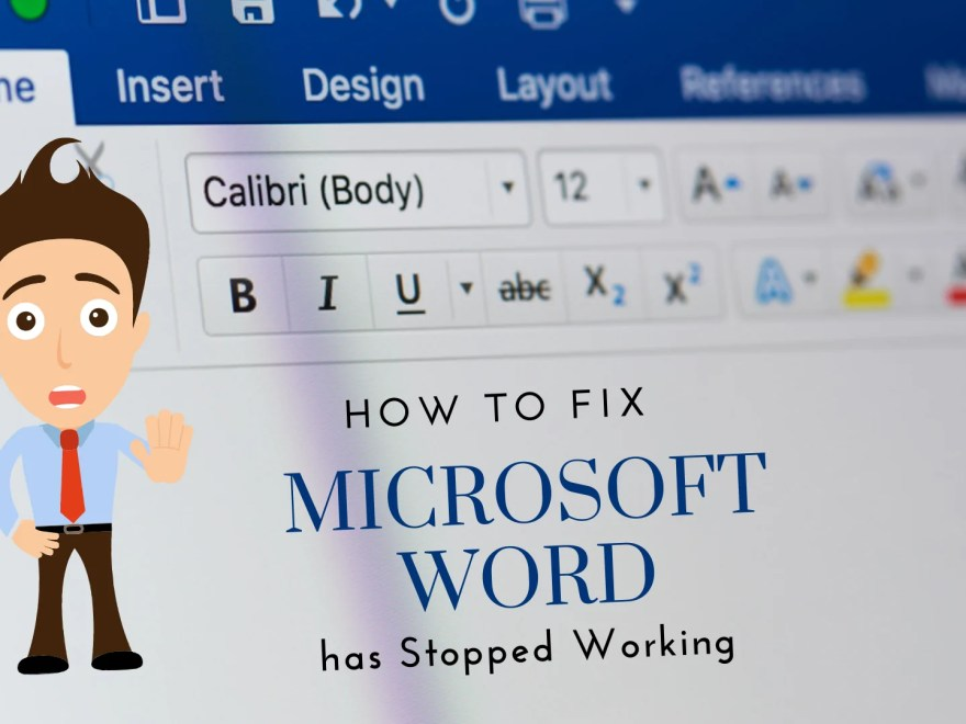 How to Fix Microsoft Word has Stopped Working