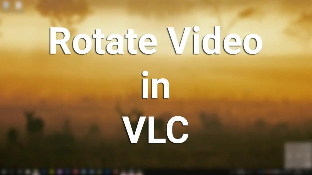 Rotate video vlc