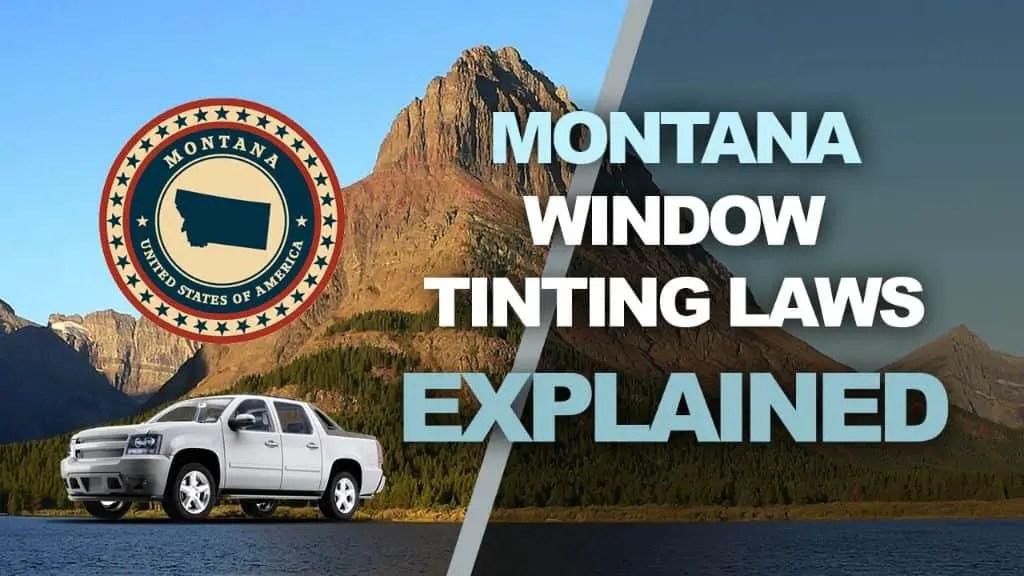Montana Window Tint Laws 2021 Explained Windowtintlaws Us