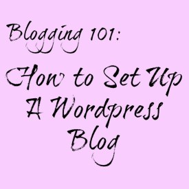 Blogging 101 How to Set up a WordPress Blog