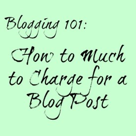 How much to Charge for a Blog Post