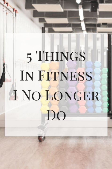 5-Things-In-Fitness-I-No-Longer-Do