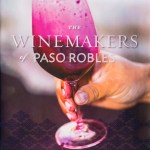 The Wine Makers of Paso Robles by Julia Pérez and Paul Hodgins