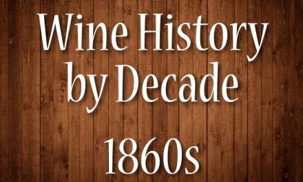 Wine History by Decade: 1860s