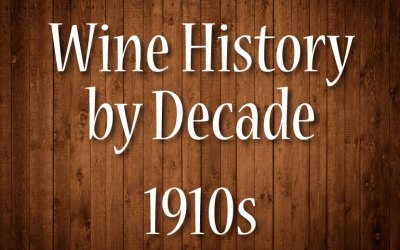 Wine History by Decade: 1910s