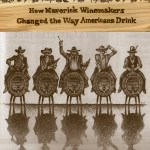American Rhone: How Maverick Winemakers Changed the Way Americans Drink by Patrick J. Comiskey.