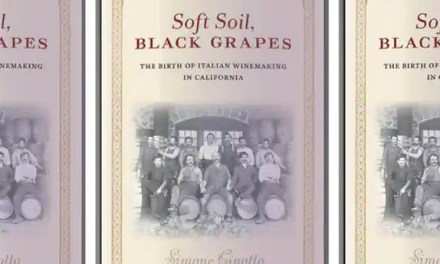 Soft Soil, Black Grapes – The Birth of Italian Winemaking in California by Simone Cinotto