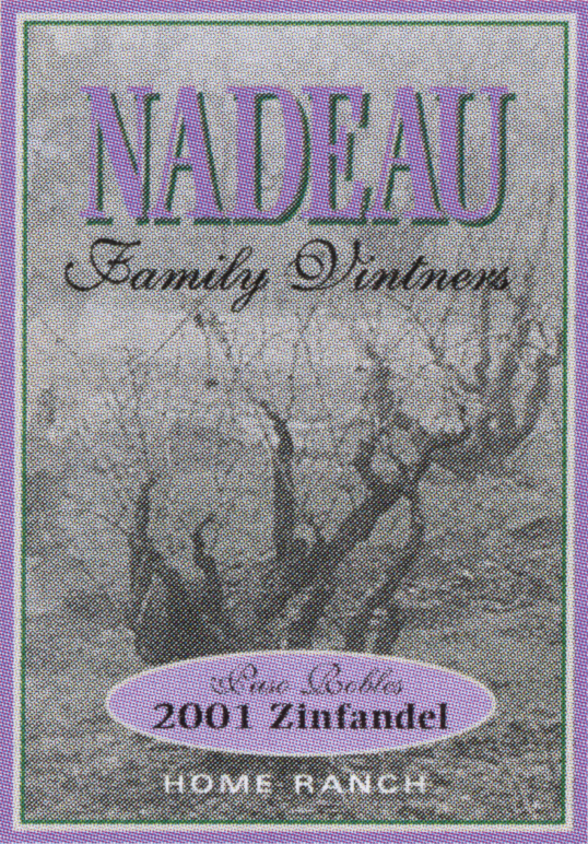 The Nadeau Family Vintners Zin 2001 wine label