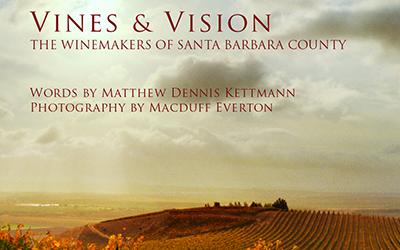 Book Review: Vines & Vision The Winemakers of Santa Barbara County