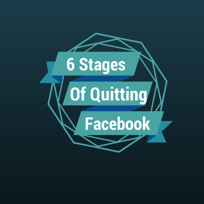 6 Stages of Quitting Facebook