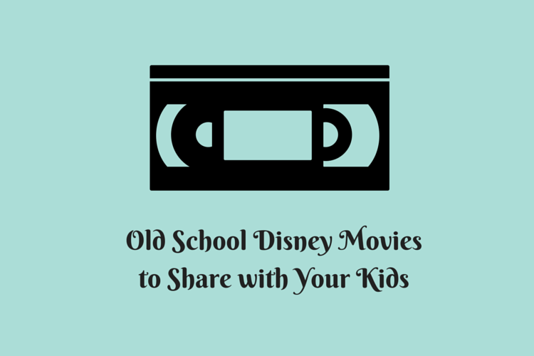 Old School Disney Movies to Share with Your Kids