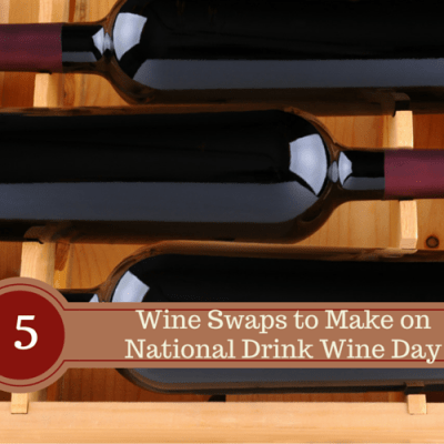5 Wine Swaps to Make on National Drink Wine Day