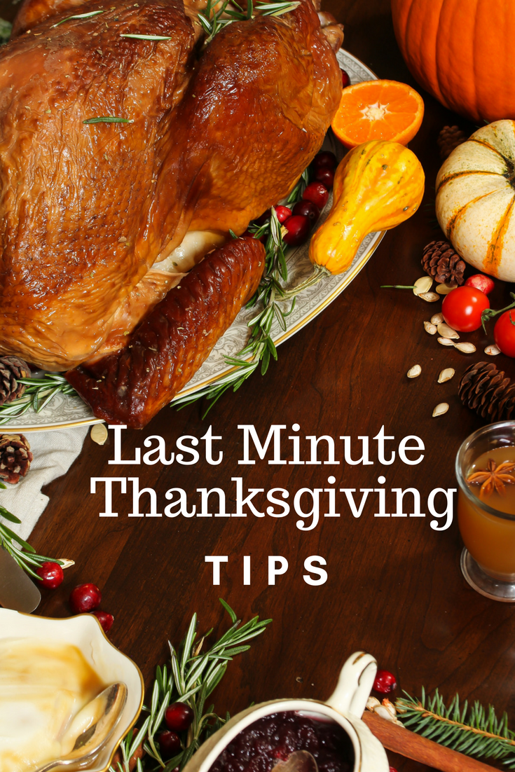 Last Minute Thanksgiving Tips