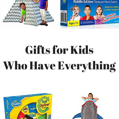 Unique Gifts For Kids who Have Everything