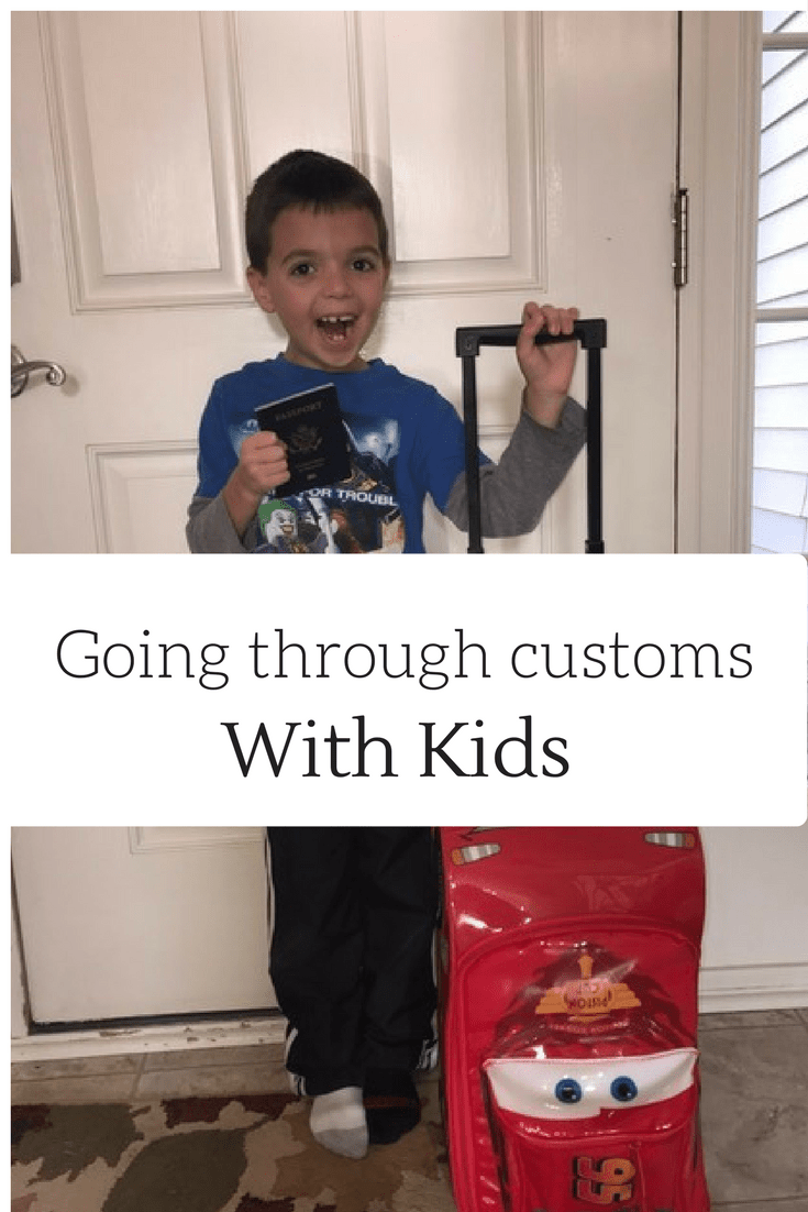 Tips for going through customs with kids, how to make it smoother and less stressful.