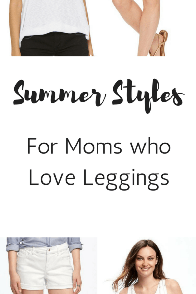 Summer Style for Moms Who Live in Leggings