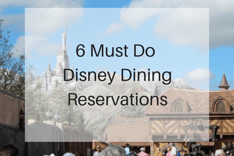 Must do Disney Dining Reservations
