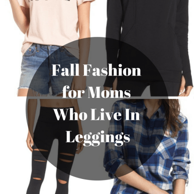 Fall Fashion for Moms Who Live in Leggings