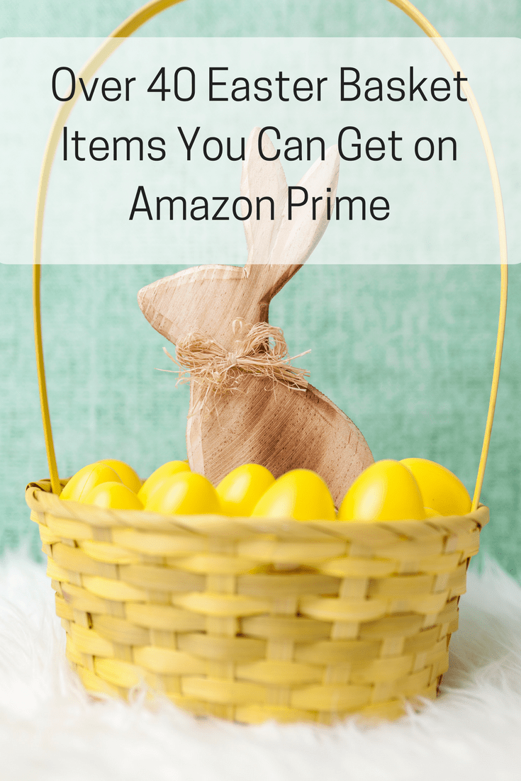 40+Easter Basket ideas you can get on Amazon Prime