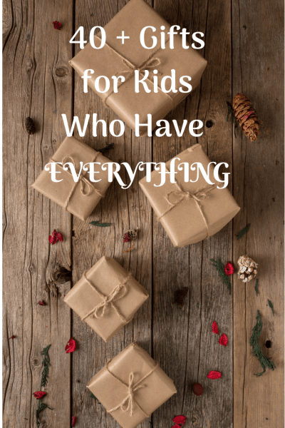 40+ Cool Gifts for Kids Who Have Everything