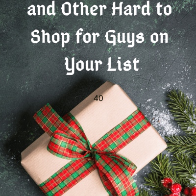 40 + Gifts for Dads and Other Hard to Shop for Guys on your List