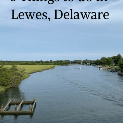 6 Things to do in Lewes Delaware