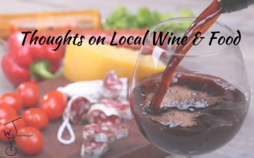 Thoughts on Local Wine and Food