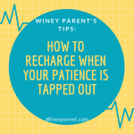 Recharging Your Patience as a Parent